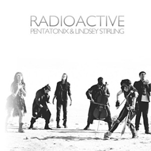 Radioactive Pentatonix Lindsey Stirling