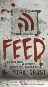 Feed by Mira Grant, a Zombie Apocalypse Novel